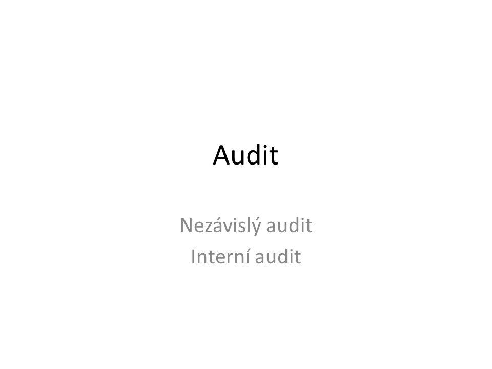 Audit = nezávislé ověření a vyjádření názoru na účetní závěrku společnosti jako celek....