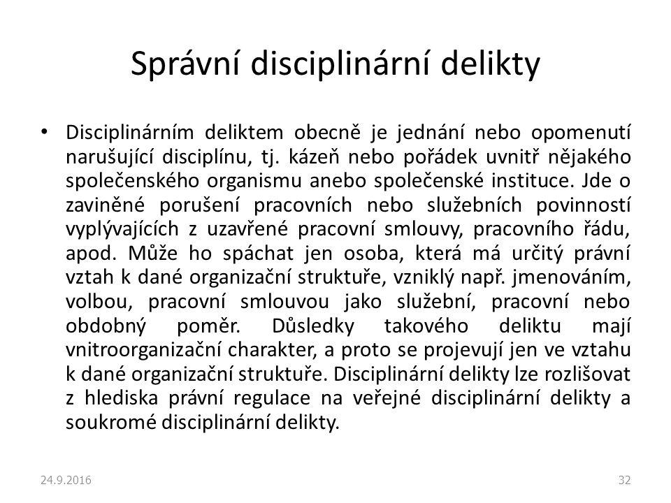 Správní disciplinární delikty Disciplinárním deliktem obecně je jednání nebo opomenutí narušující disciplínu, tj.