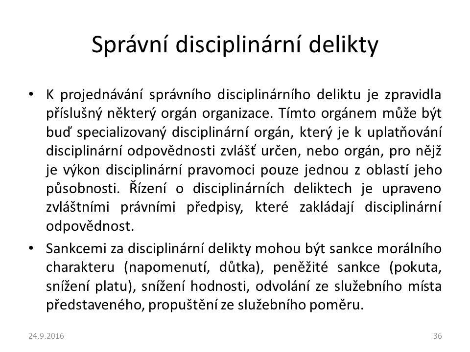 Správní disciplinární delikty K projednávání správního disciplinárního deliktu je zpravidla příslušný některý orgán organizace.