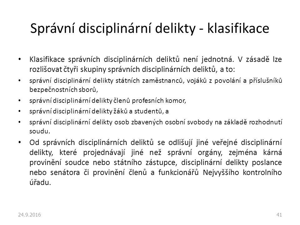 Správní disciplinární delikty - klasifikace Klasifikace správních disciplinárních deliktů není jednotná.