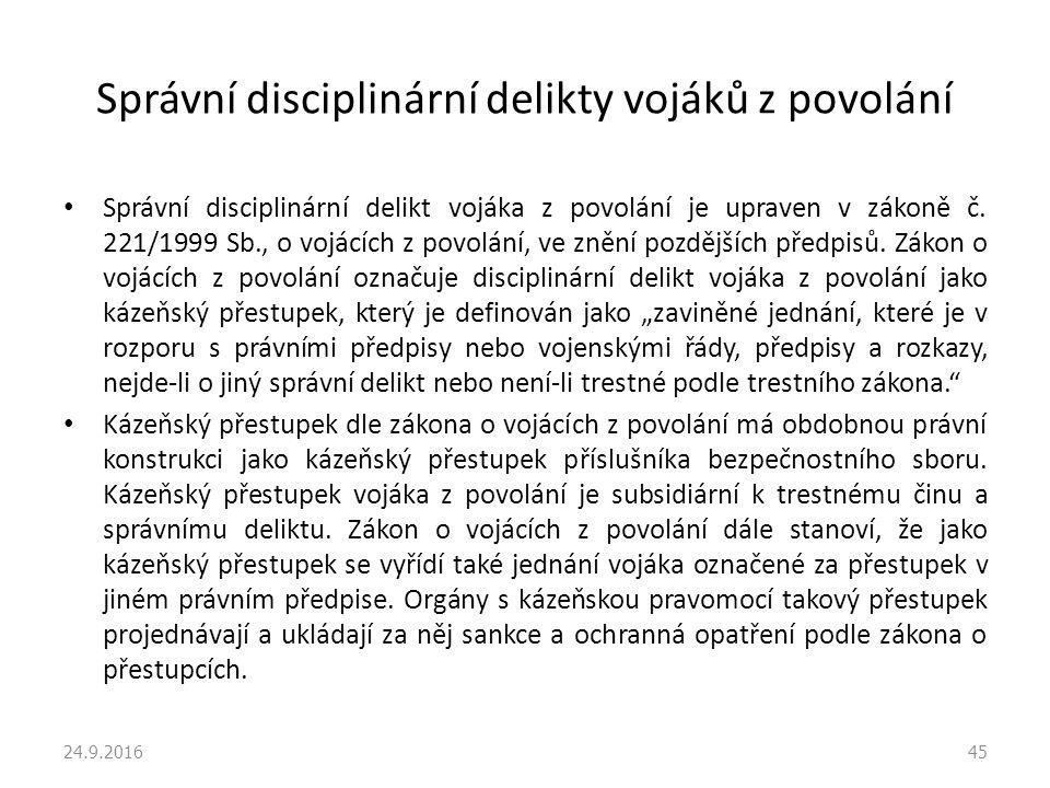 Správní disciplinární delikty vojáků z povolání Správní disciplinární delikt vojáka z povolání je upraven v zákoně č.