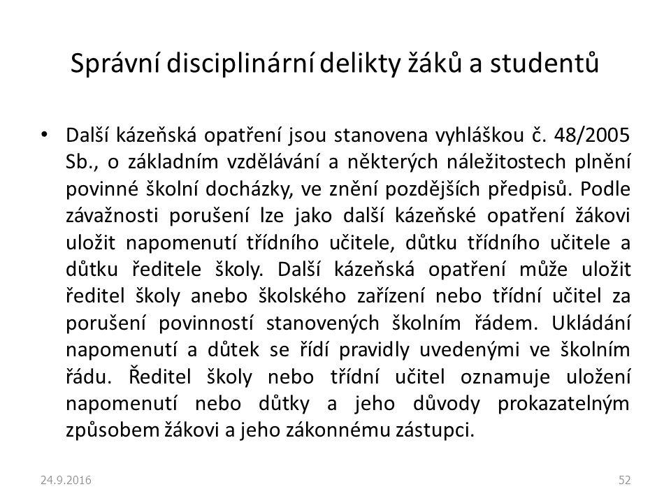Správní disciplinární delikty žáků a studentů Další kázeňská opatření jsou stanovena vyhláškou č.