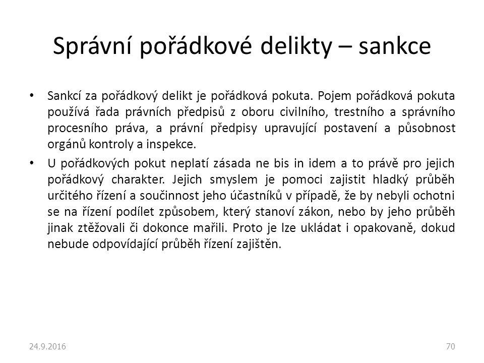 Správní pořádkové delikty – sankce Sankcí za pořádkový delikt je pořádková pokuta.