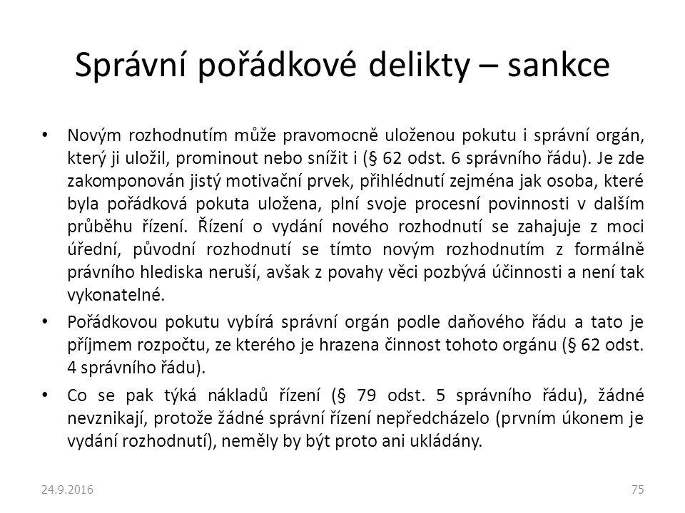 Správní pořádkové delikty – sankce Novým rozhodnutím může pravomocně uloženou pokutu i správní orgán, který ji uložil, prominout nebo snížit i (§ 62 odst.