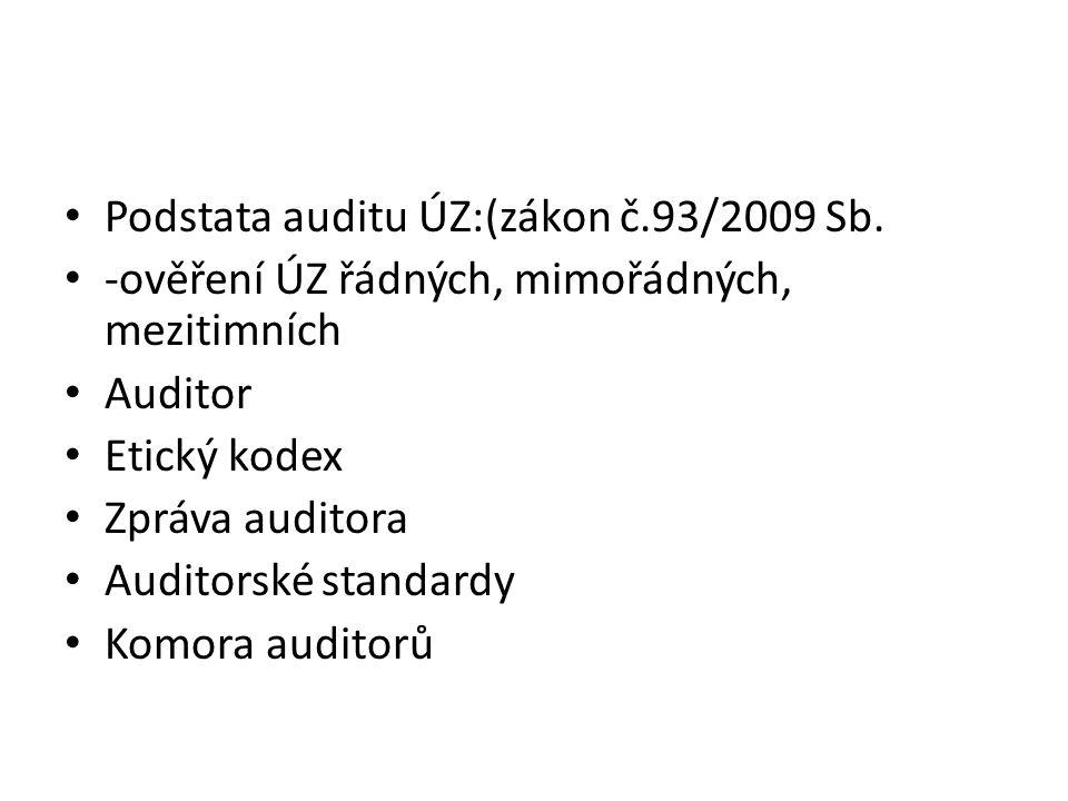 Podstata auditu ÚZ:(zákon č.93/2009 Sb.