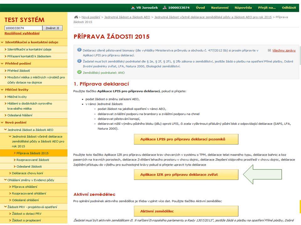 Příprava Jednotné žádosti a žádostí AEO, AEKO, EZ Zemědělský podnikatel – indikátor ANO / NE Datové sady z LPIS a IZR připraveny Možno přistoupit k přípravě sady žádostí na PF.