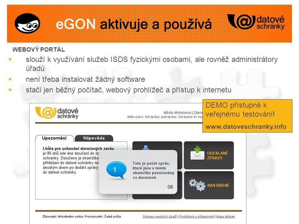 WEBOVÝ PORTÁL  slouží k využívání služeb ISDS fyzickými osobami, ale rovněž administrátory úřadů  není třeba instalovat žádný software  stačí jen běžný počítač, webový prohlížeč a přístup k internetu DEMO přístupné k veřejnému testování.