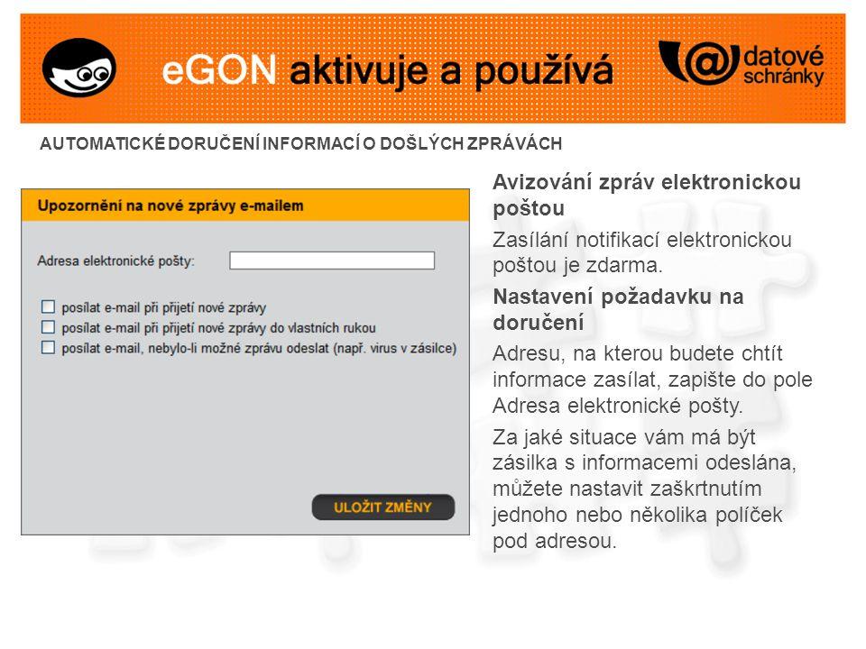 AUTOMATICKÉ DORUČENÍ INFORMACÍ O DOŠLÝCH ZPRÁVÁCH Avizování zpráv elektronickou poštou Zasílání notifikací elektronickou poštou je zdarma.