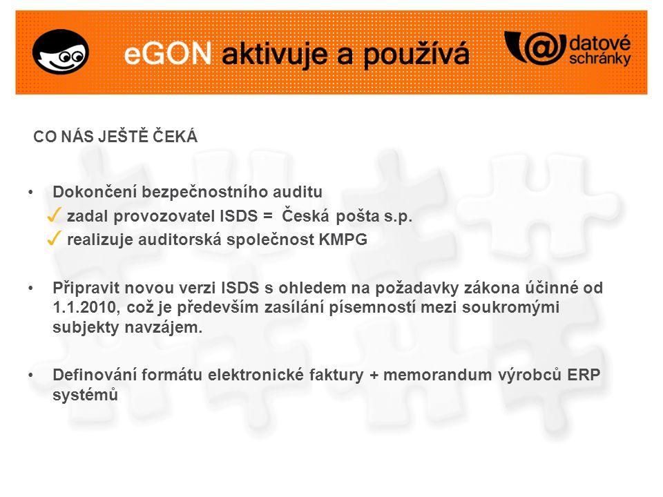 CO NÁS JEŠTĚ ČEKÁ Dokončení bezpečnostního auditu ✓ zadal provozovatel ISDS = Česká pošta s.p.