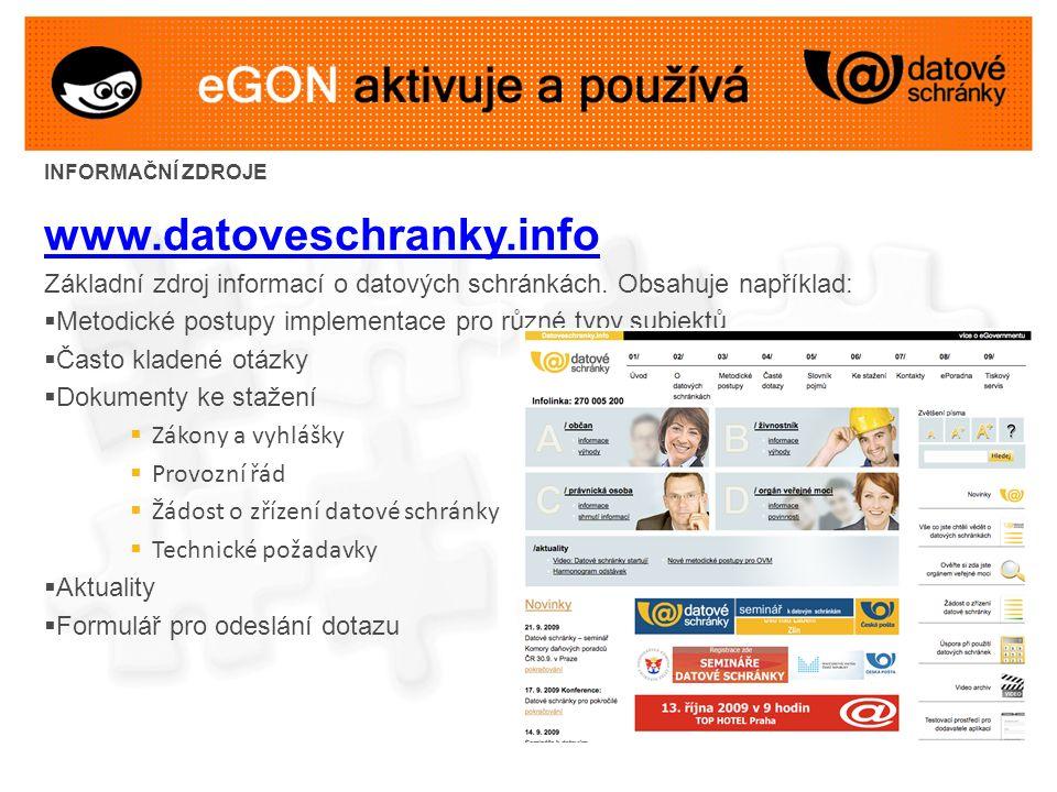 INFORMAČNÍ ZDROJE www.datoveschranky.info Základní zdroj informací o datových schránkách.