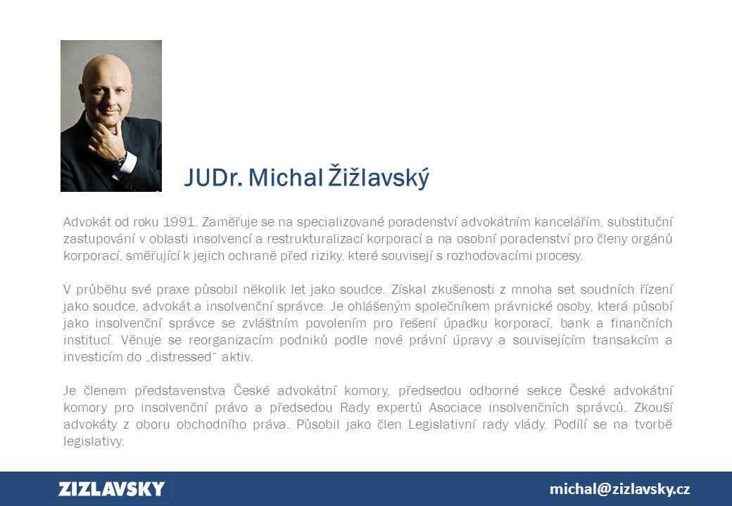 49 0 michal@zizlavsky.cz JUDr. Michal Žižlavský Advokát od roku 1991.