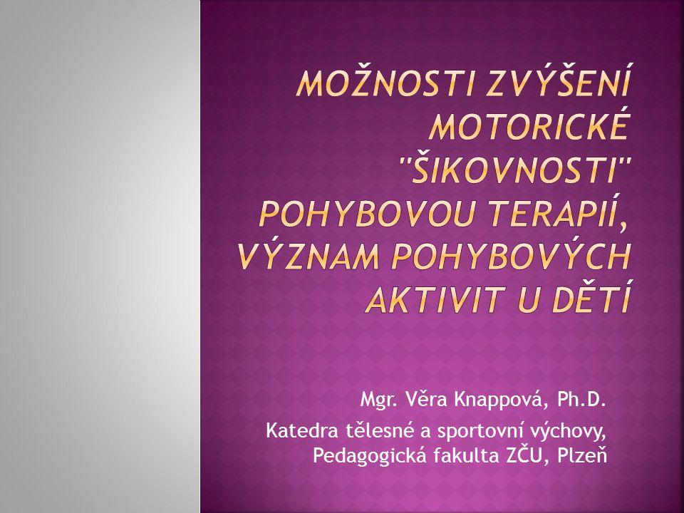 Mgr. Věra Knappová, Ph.D. Katedra tělesné a sportovní výchovy, Pedagogická fakulta ZČU, Plzeň
