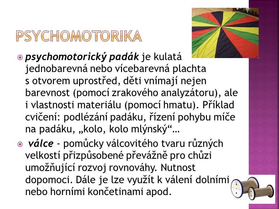  psychomotorický padák je kulatá jednobarevná nebo vícebarevná plachta s otvorem uprostřed, děti vnímají nejen barevnost (pomocí zrakového analyzátoru), ale i vlastnosti materiálu (pomocí hmatu).
