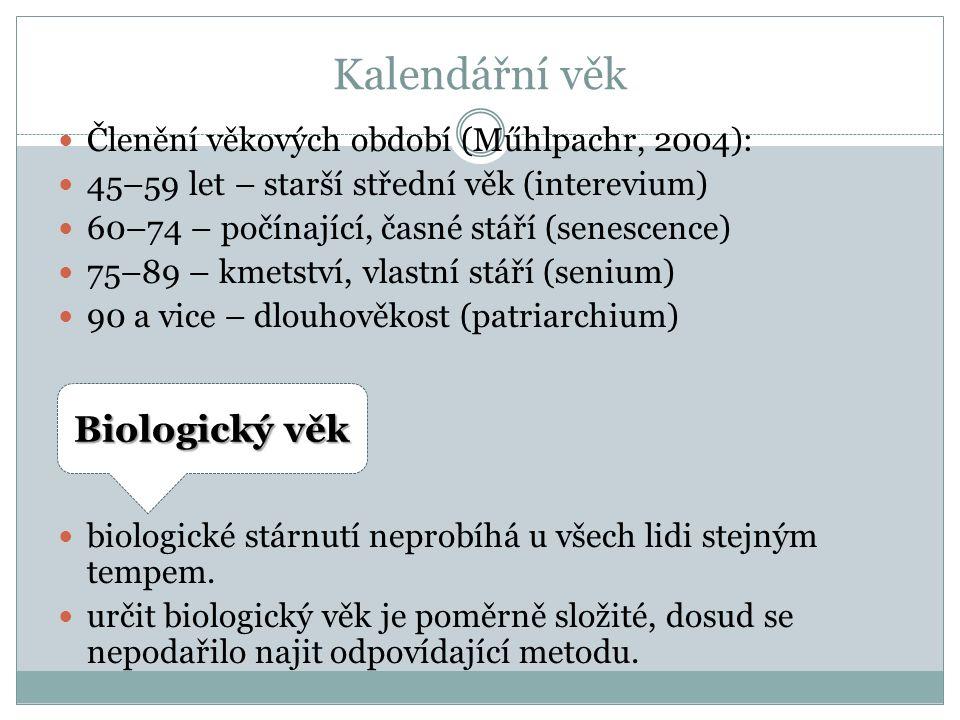 Členění věkových období (Műhlpachr, 2004): 45–59 let – starší střední věk (interevium) 60–74 – počínající, časné stáří (senescence) 75–89 – kmetství, vlastní stáří (senium) 90 a vice – dlouhověkost (patriarchium) biologické stárnutí neprobíhá u všech lidi stejným tempem.