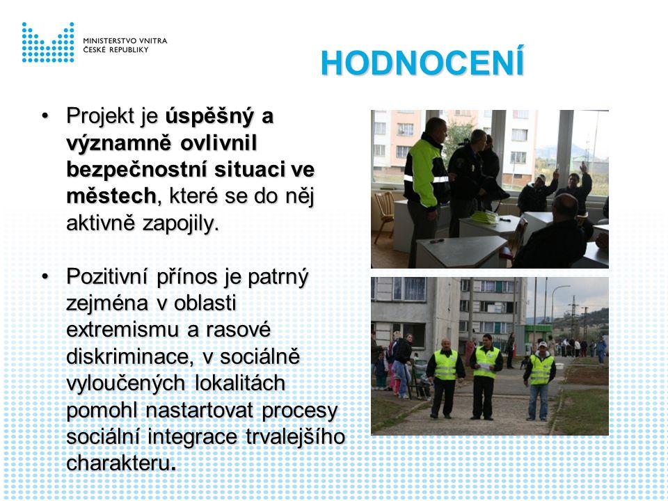 HODNOCENÍ Projekt je úspěšný a významně ovlivnil bezpečnostní situaci ve městech, které se do něj aktivně zapojily.Projekt je úspěšný a významně ovlivnil bezpečnostní situaci ve městech, které se do něj aktivně zapojily.