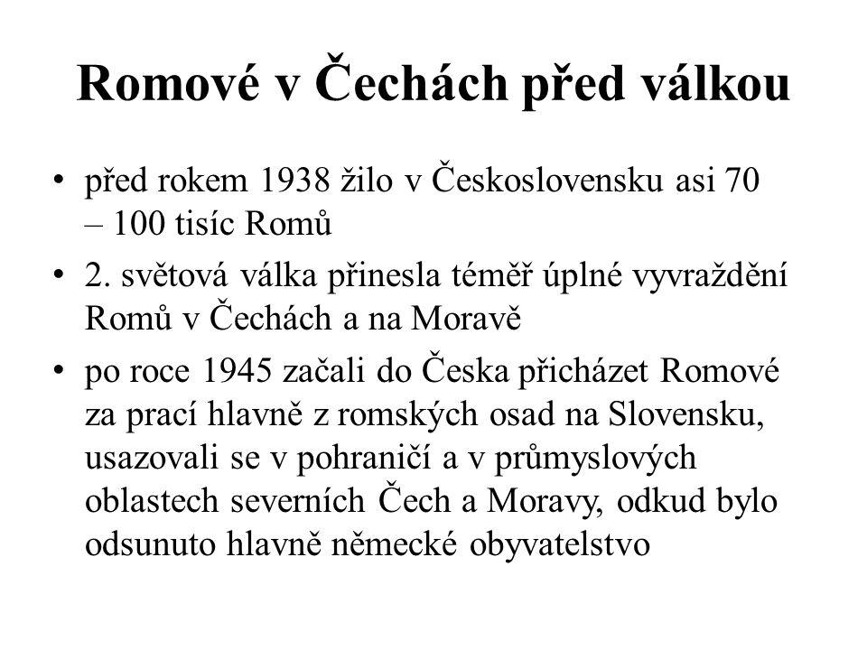 Romové v Čechách před válkou před rokem 1938 žilo v Československu asi 70 – 100 tisíc Romů 2.