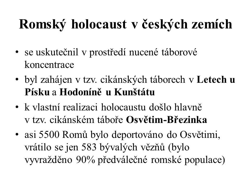Romský holocaust v českých zemích se uskutečnil v prostředí nucené táborové koncentrace byl zahájen v tzv.