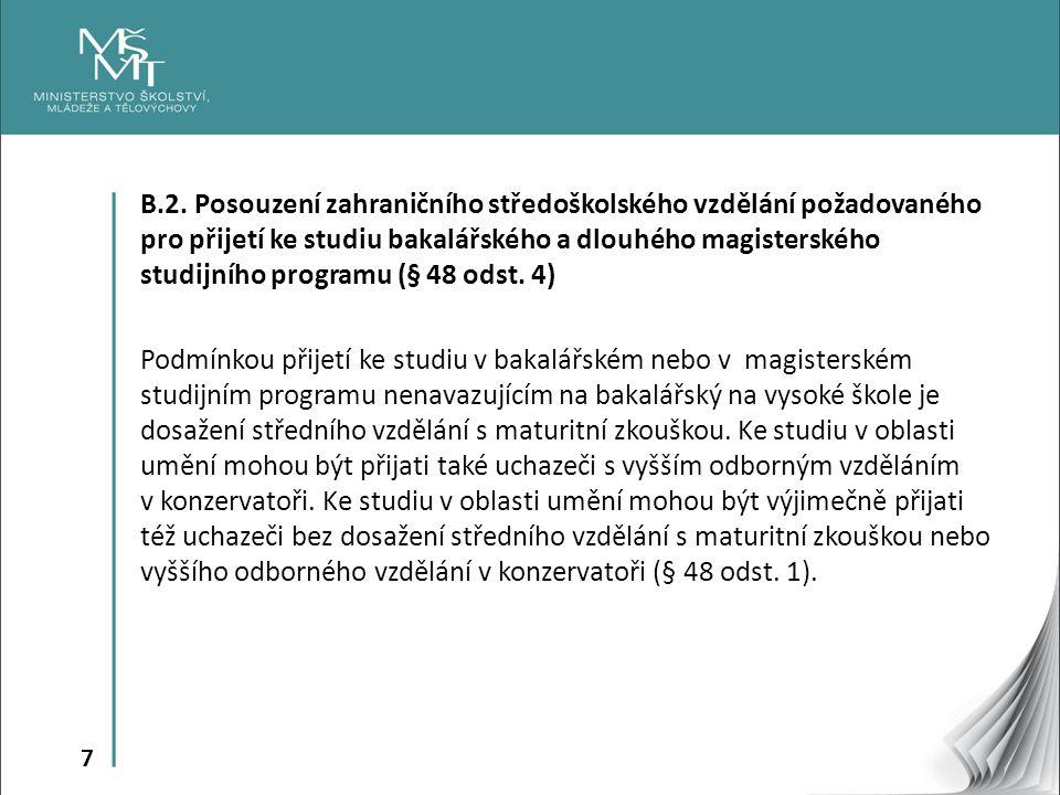 7 B.2. Posouzení zahraničního středoškolského vzdělání požadovaného pro přijetí ke studiu bakalářského a dlouhého magisterského studijního programu (§