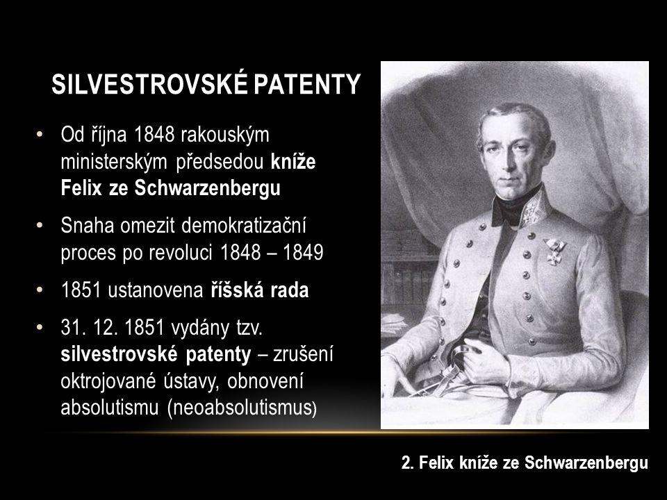 Od října 1848 rakouským ministerským předsedou kníže Felix ze Schwarzenbergu Snaha omezit demokratizační proces po revoluci 1848 – 1849 1851 ustanovena říšská rada 31.