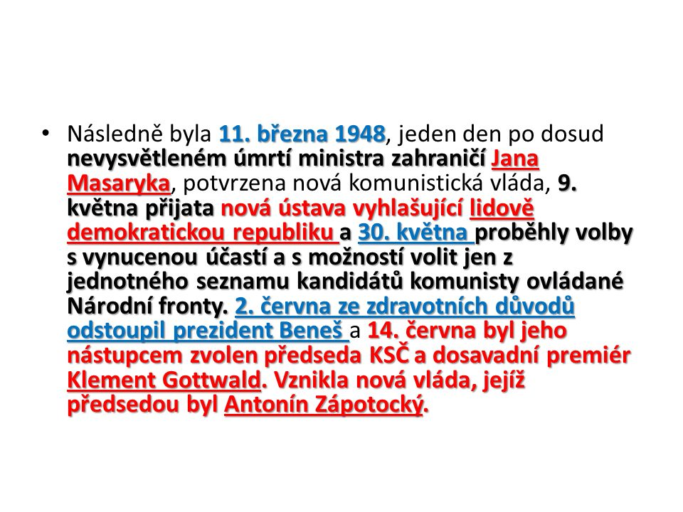 11. března 1948 nevysvětleném úmrtí ministra zahraničí Jana Masaryka9.