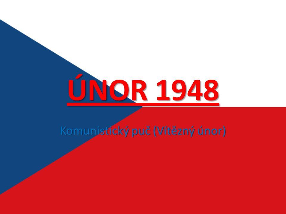 ÚNOR 1948 Komunistický puč (Vítězný únor)