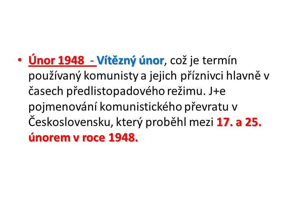 Únor 1948 - Vítězný únor 17. a 25. únorem v roce 1948.