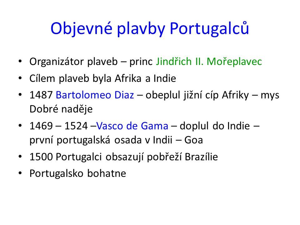 Objevné plavby Portugalců Organizátor plaveb – princ Jindřich II.