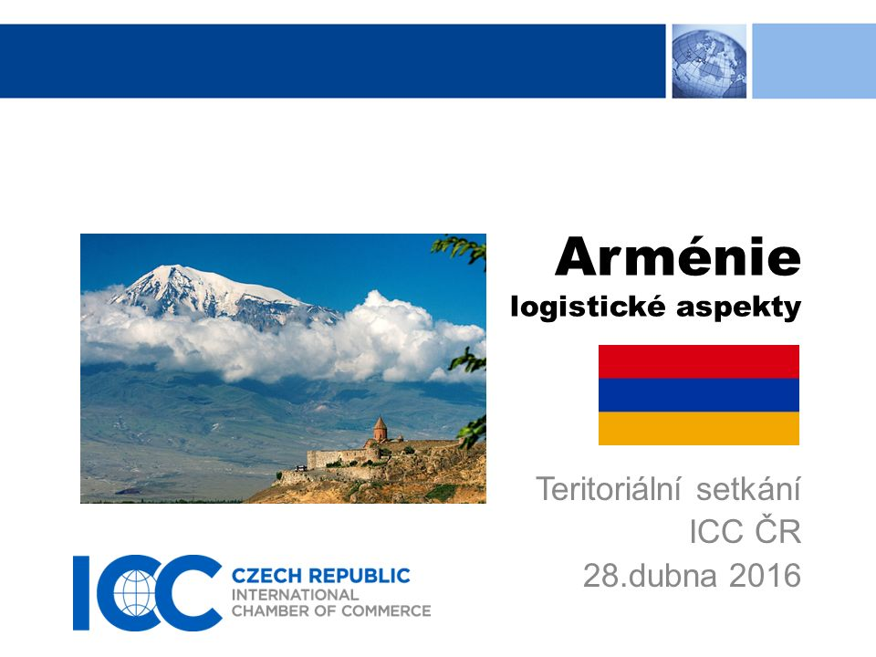 Arménie logistické aspekty Teritoriální setkání ICC ČR 28.dubna 2016