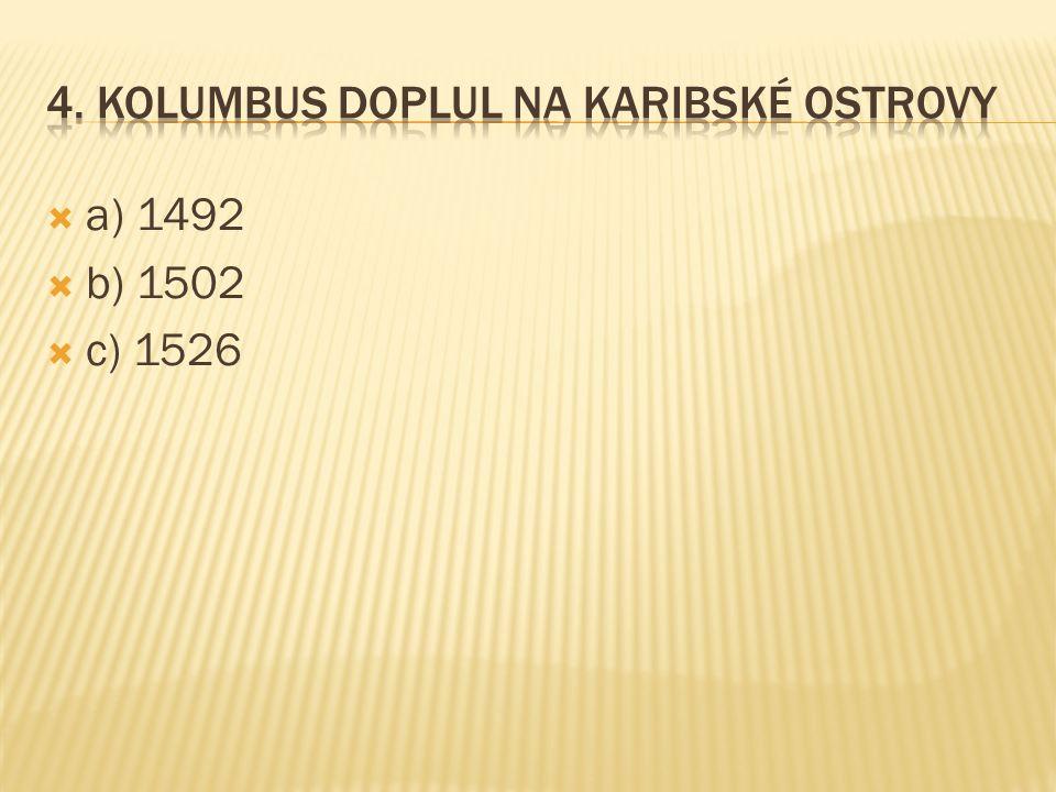  a) 1492  b) 1502  c) 1526