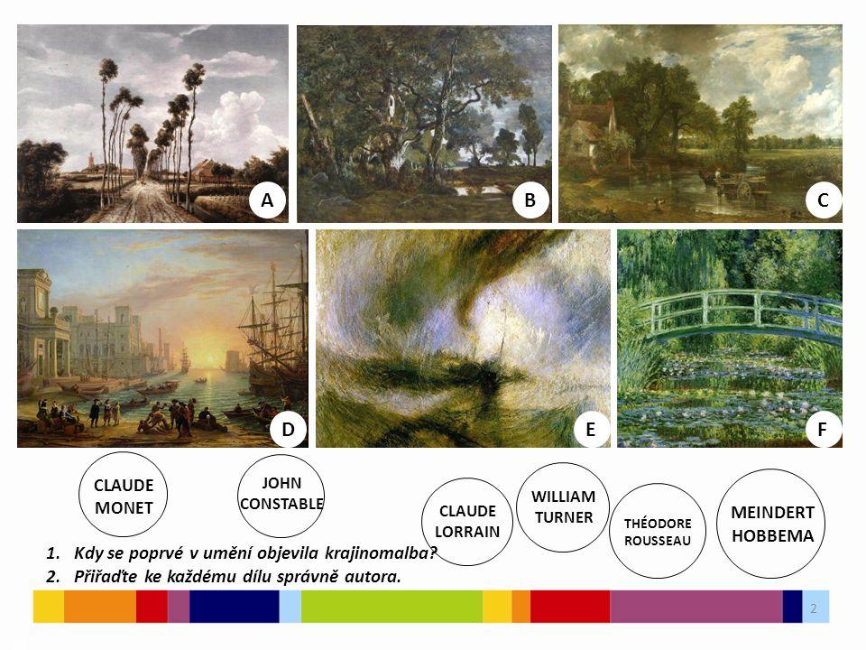 2 03 ABC DEF 1. Kdy se poprvé v umění objevila krajinomalba.