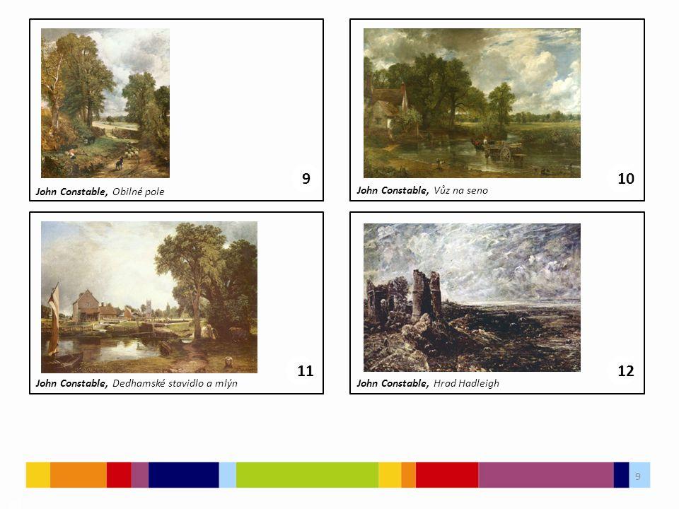 9 03 910 John Constable, Obilné pole John Constable, Vůz na seno 1112 John Constable, Dedhamské stavidlo a mlýnJohn Constable, Hrad Hadleigh
