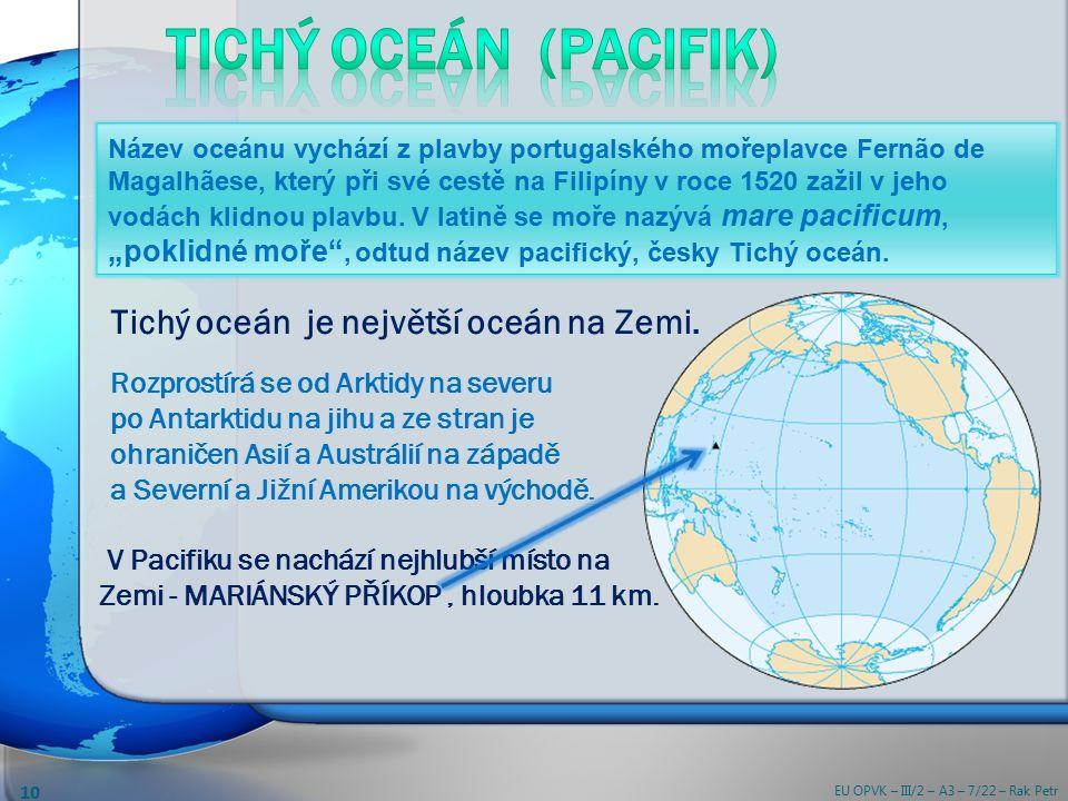 Tichý oceán je největší oceán na Zemi.