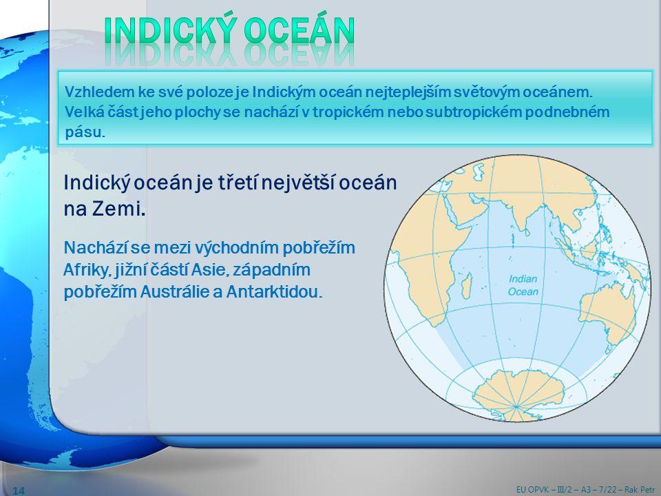 Indický oceán je třetí největší oceán na Zemi.