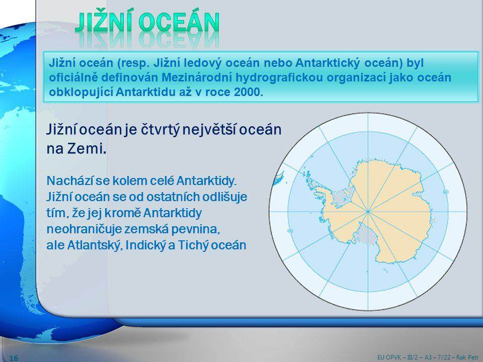 Jižní oceán je čtvrtý největší oceán na Zemi. Nachází se kolem celé Antarktidy.