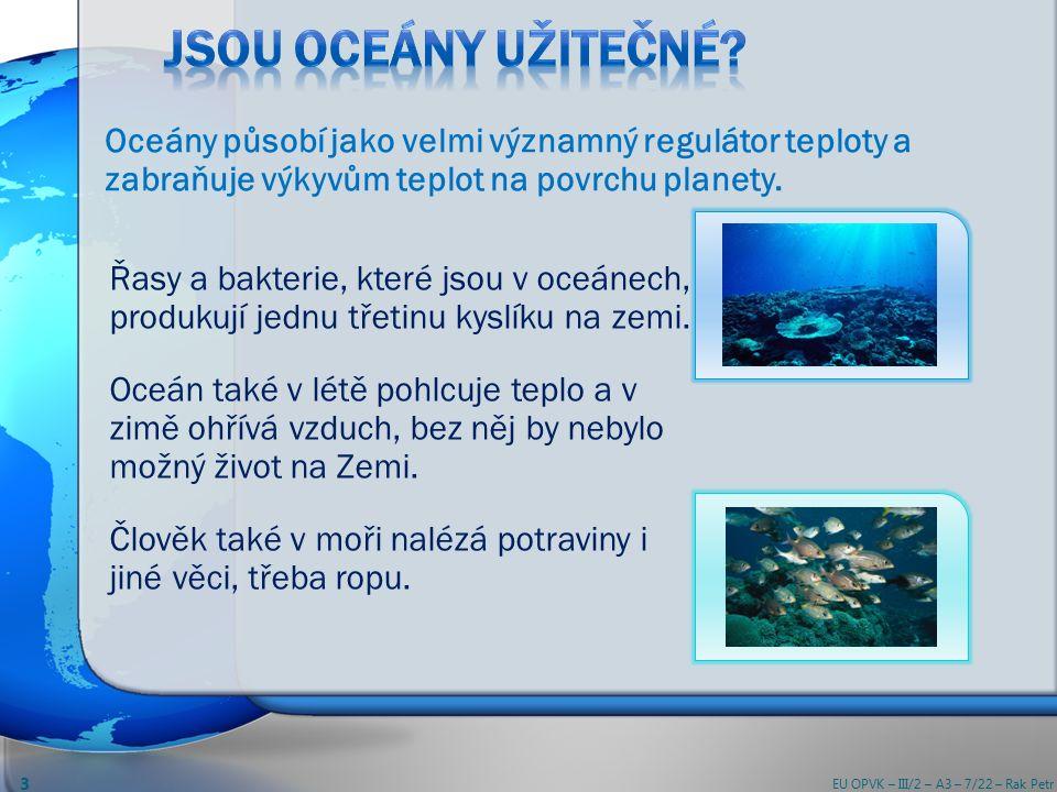 Oceány působí jako velmi významný regulátor teploty a zabraňuje výkyvům teplot na povrchu planety.