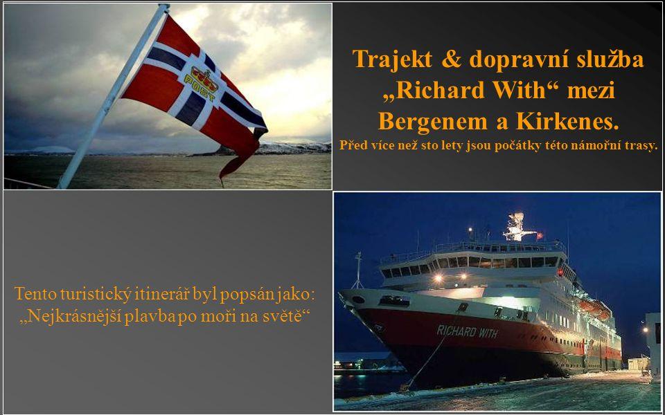 """Trajekt & dopravní služba """"Richard With mezi Bergenem a Kirkenes."""