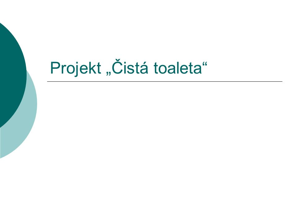 """Projekt """"Čistá toaleta"""