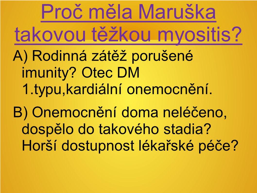 Proč měla Maruška takovou těžkou myositis. A) Rodinná zátěž porušené imunity.