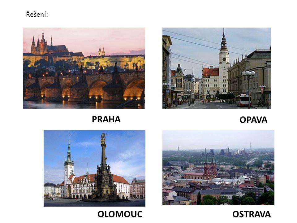 OLOMOUC OSTRAVA OPAVA PRAHA Řešení: