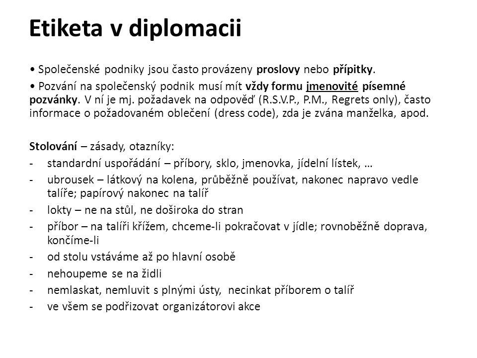 Etiketa v diplomacii Společenské podniky jsou často provázeny proslovy nebo přípitky.