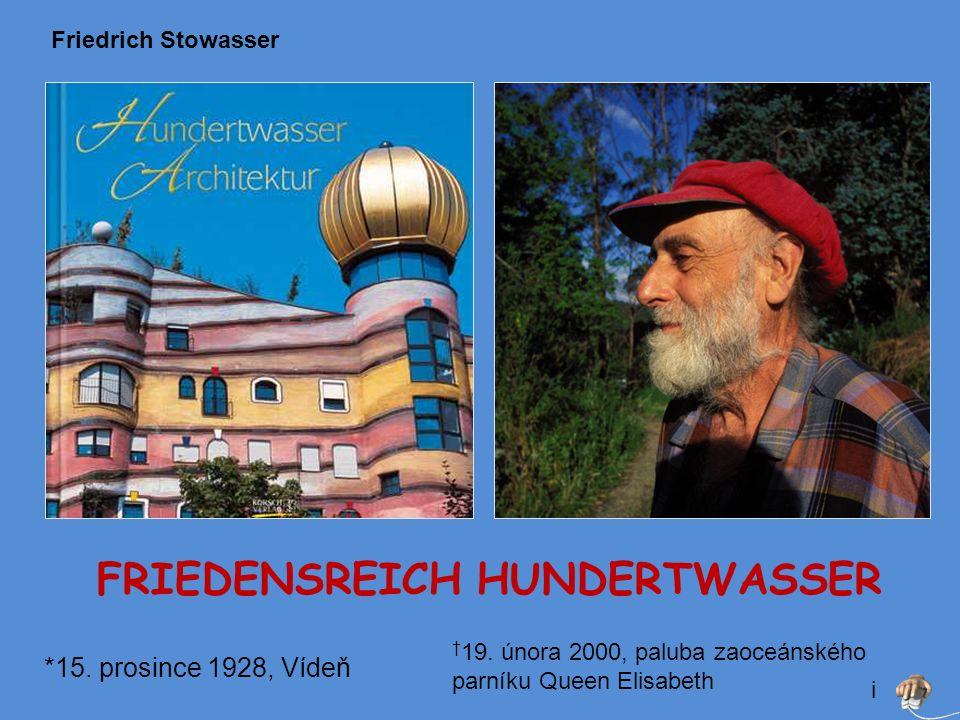 FRIEDENSREICH HUNDERTWASSER Friedrich Stowasser *15.