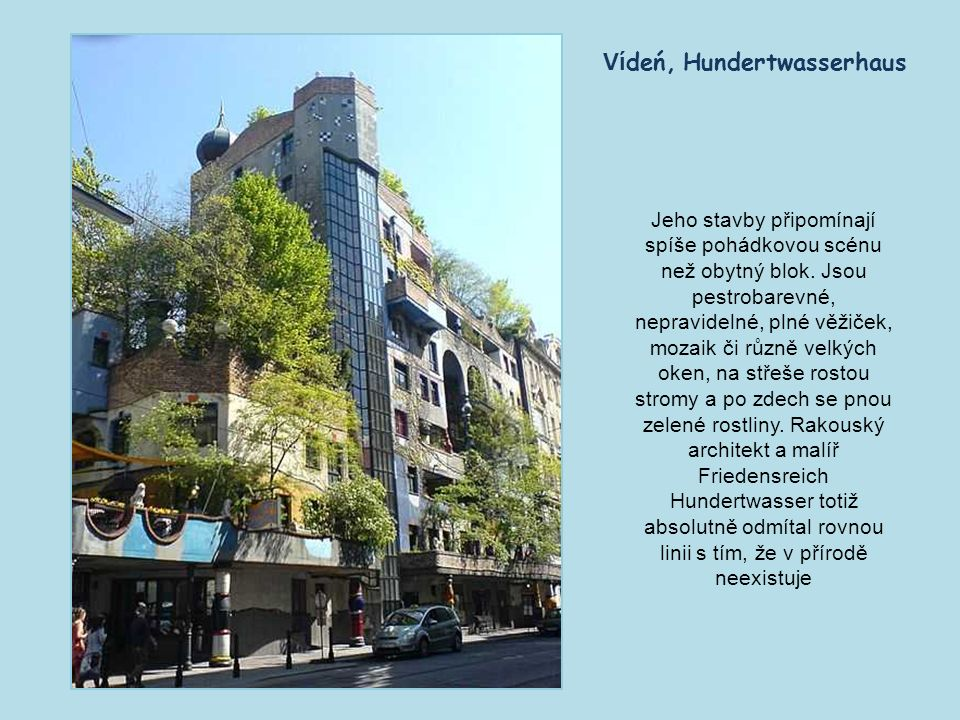 Z původní strohé průmyslové stavby v centrální části Vídně se stala budovou barevně veselou a vyzdobenou svéráznými prvky.