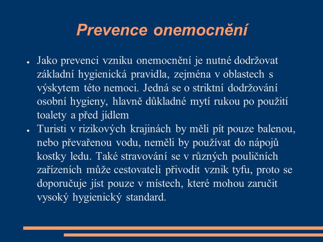 Prevence onemocnění ● Jako prevenci vzniku onemocnění je nutné dodržovat základní hygienická pravidla, zejména v oblastech s výskytem této nemoci.