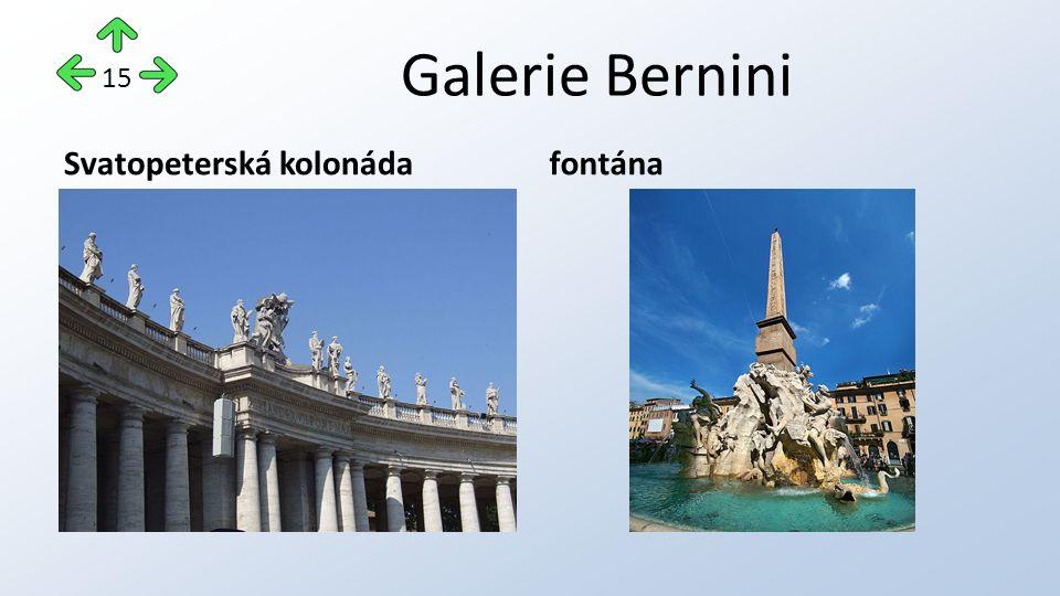 Galerie Bernini Svatopeterská kolonádafontána 15