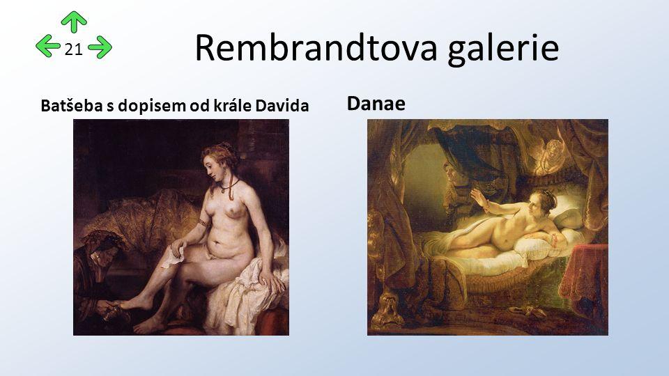 Rembrandtova galerie Batšeba s dopisem od krále Davida Danae 21
