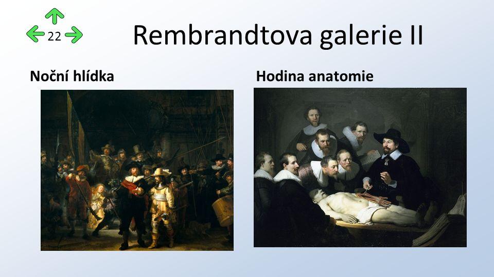 Rembrandtova galerie II Noční hlídkaHodina anatomie 22