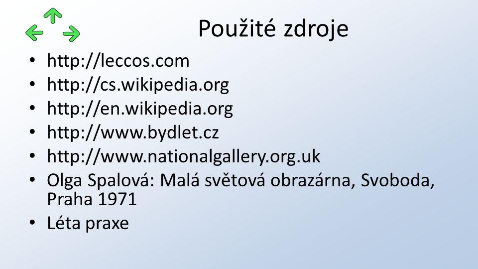 http://leccos.com http://cs.wikipedia.org http://en.wikipedia.org http://www.bydlet.cz http://www.nationalgallery.org.uk Olga Spalová: Malá světová obrazárna, Svoboda, Praha 1971 Léta praxe Použité zdroje