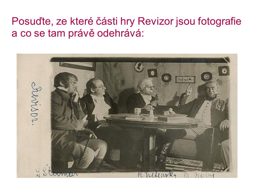 Posuďte, ze které části hry Revizor jsou fotografie a co se tam právě odehrává: