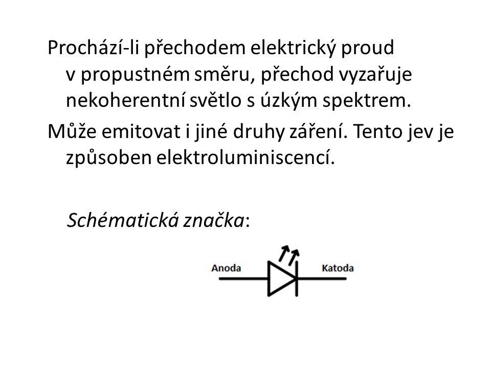 Prochází-li přechodem elektrický proud v propustném směru, přechod vyzařuje nekoherentní světlo s úzkým spektrem.