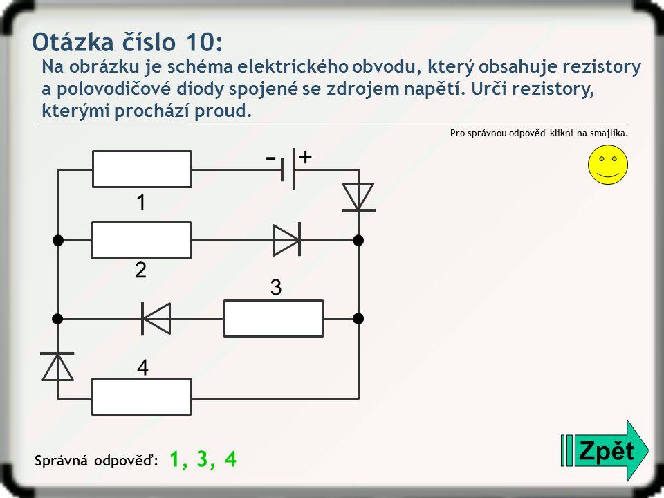 Otázka číslo 10: Na obrázku je schéma elektrického obvodu, který obsahuje rezistory a polovodičové diody spojené se zdrojem napětí.